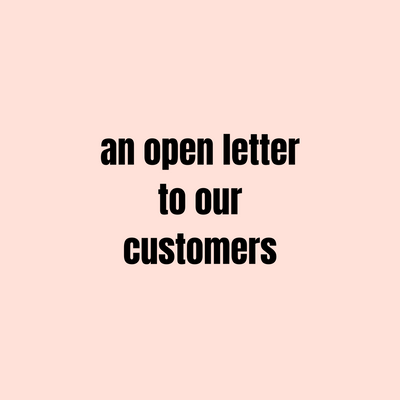 An open letter to our customers