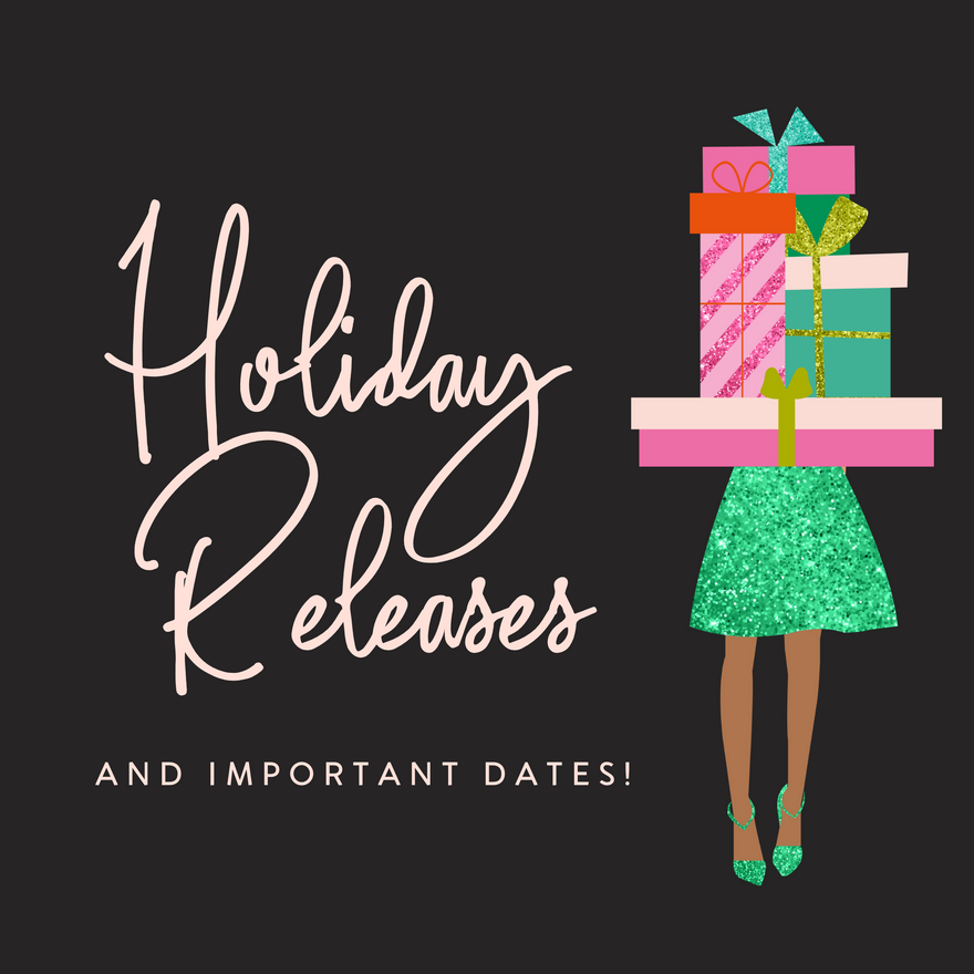 Holiday Releases & Important Dates