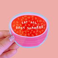 Eat All Body Shamers Sticker
