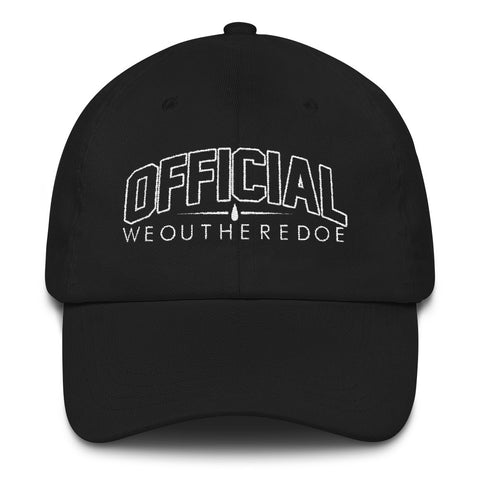 KEEP IT OFFICIAL WE OUT HERE DOE DAD HAT