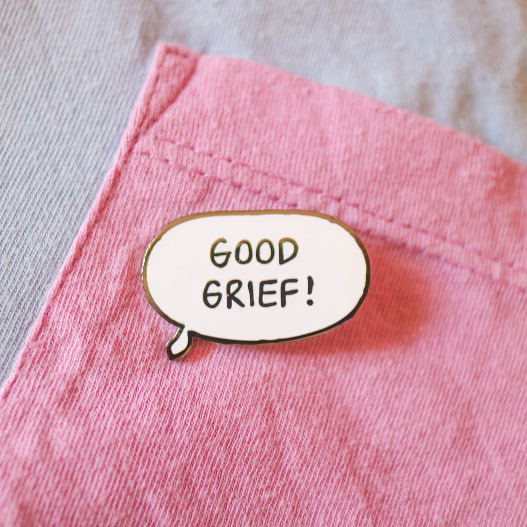 GOOD GRIEF PIN