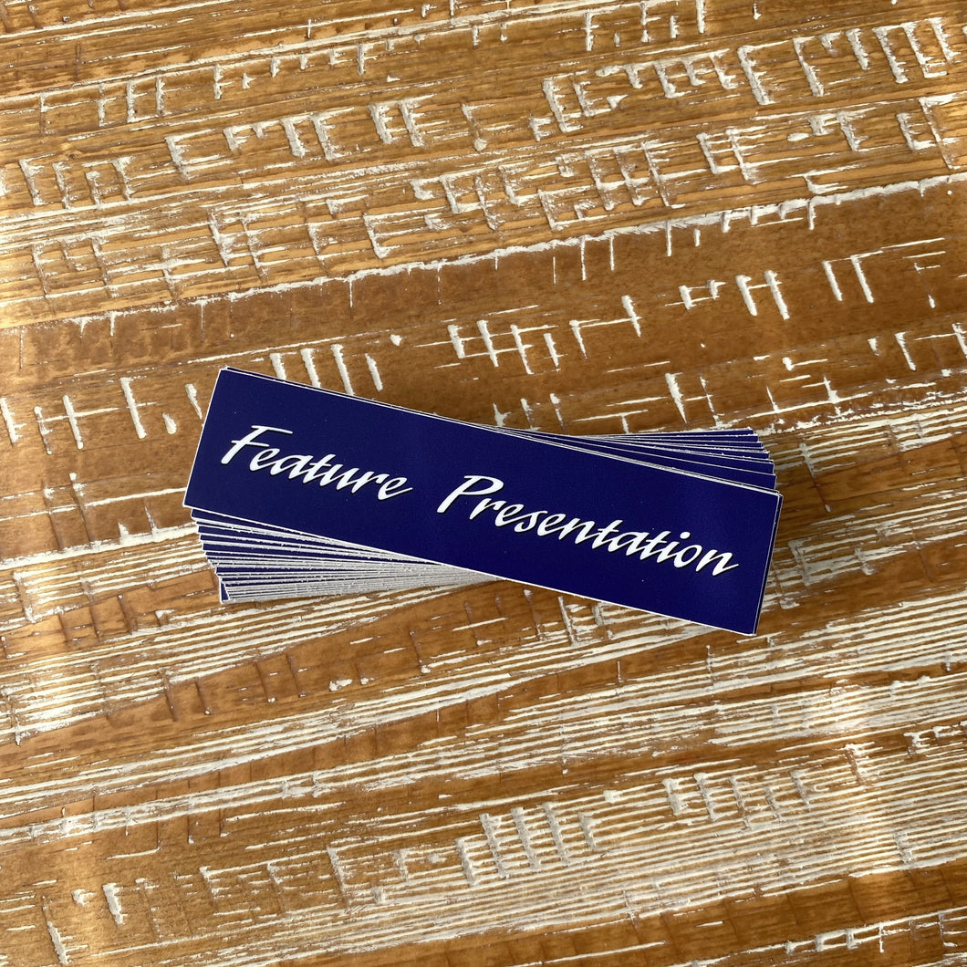 FEATURE PRESENTATION STICKER