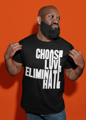 Choose Love Eliminate Hate Adult Unisex Crew