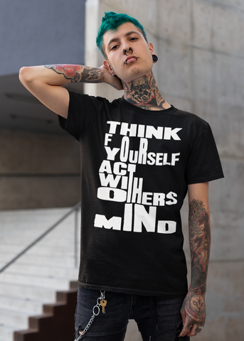 Think for Yourself Act with Others in Mind Unisex Crew