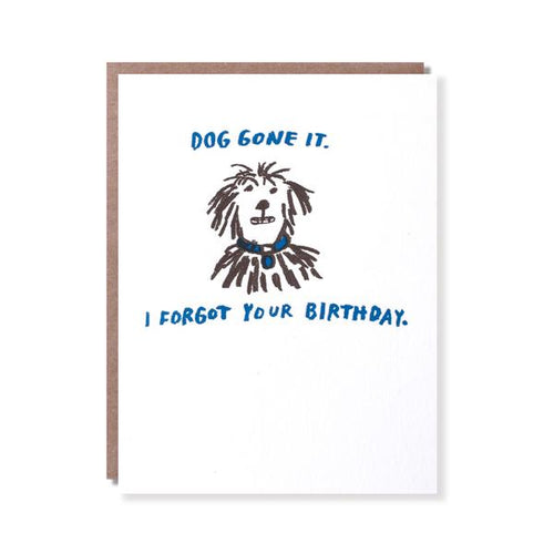 Egg Press Greeting Card Doggone It Belated Birthday | Smack Bang