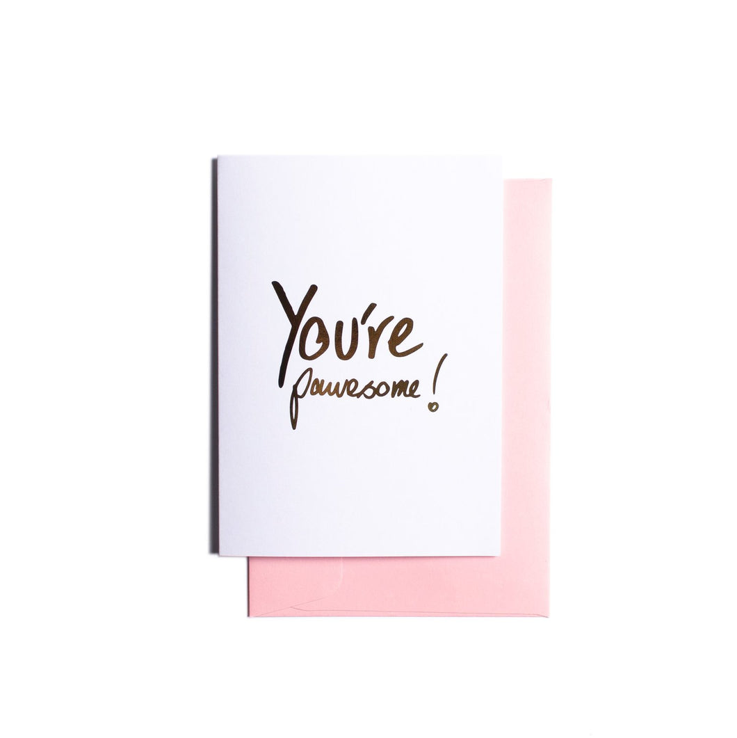 Pooch Design Greeting Card | You're Pawesome | Smack Bang