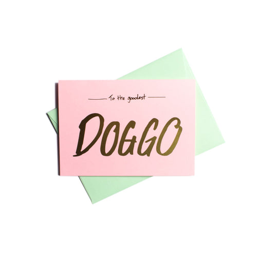 Pooch Design Greeting Card | To The Goodest Doggo | Smack Bang