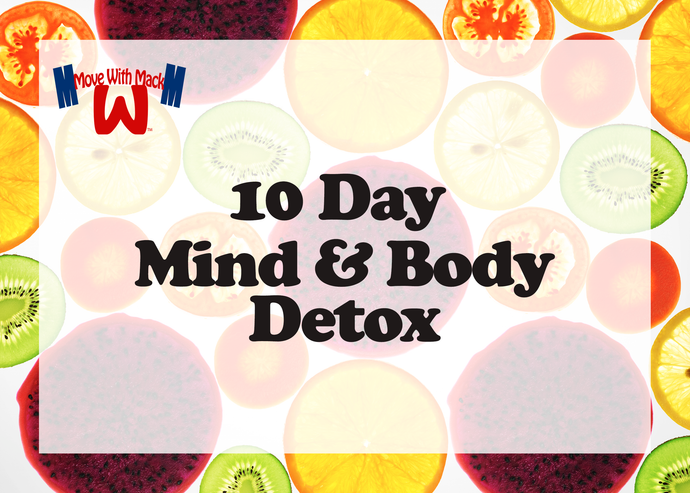 10 Day Mind & Body Detox - Begins  April 9th, 2018
