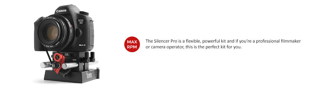 Max RPM: The Silencer Pro is a flexible, powerful kit and if you're a professional filmmaker or camera operator, this is the perfect kit for you.