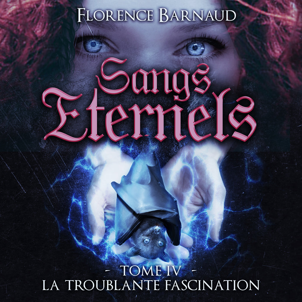 Sangs éternels 4 - La troublante fascination