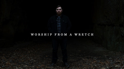 """Worship From A Wretch"" Free MP3 Download"