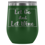 Vacuum Insulated Stemless Wine Tumblers - Let Go And Let Wine - Simone's Nook
