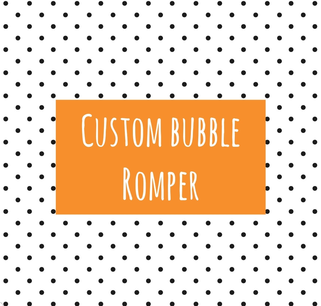 Custom bubble romper
