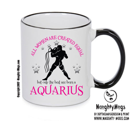 All Women Are Created Equal Aquarius FUNNY Gift Office Mug Funny Humour