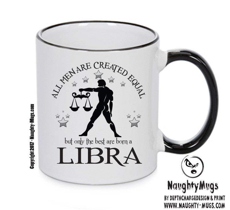 All Men Are Created Equal Libra FUNNY Gift Office Mug Funny Humour
