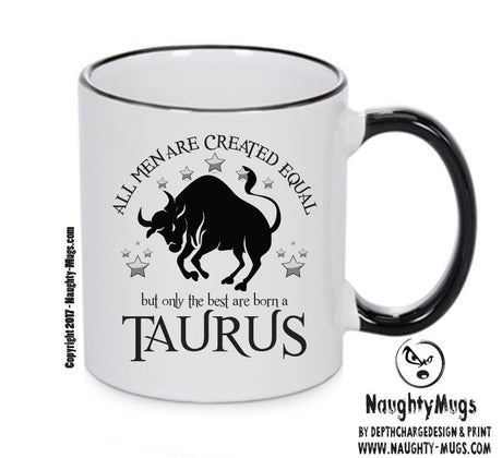 All Men Are Created Equal Taurus FUNNY Gift Office Mug Funny Humour