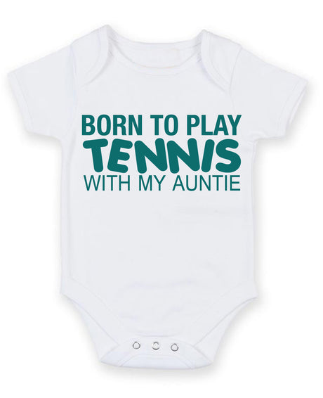 Born to Play Tennis with My Auntie Baby Grow Bodysuit