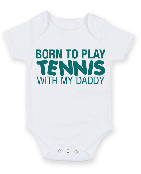 Born to Play Tennis with My Daddy Baby Grow Bodysuit