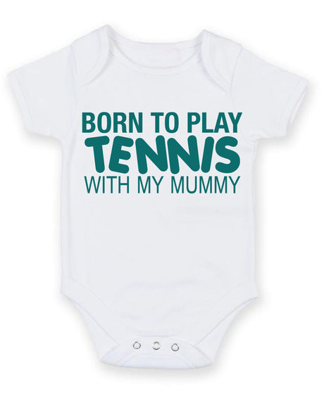 Born to Play Tennis with My Mummy Baby Grow Bodysuit