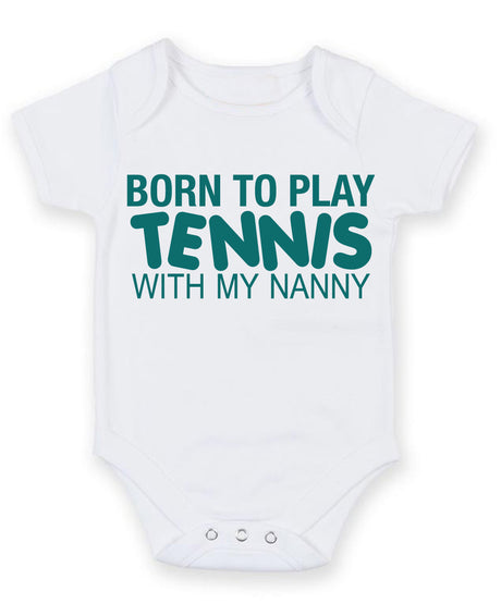 Born to Play Tennis with My Nanny Baby Grow Bodysuit