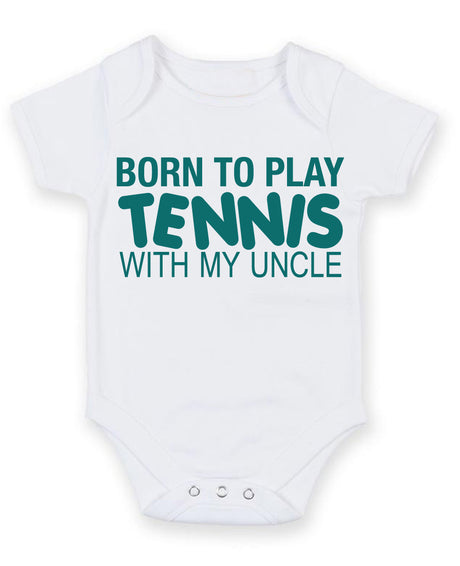 Born to Play Tennis with My Uncle Baby Grow Bodysuit
