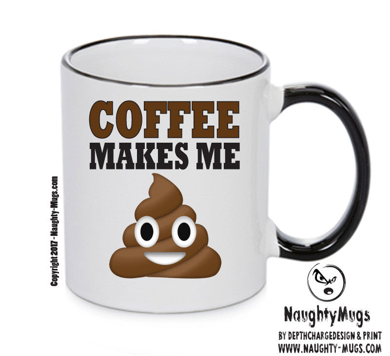 Office Mugs Funny Throughout Coffee Makes Me Poop Funny Mug Adult Gift Office Humour