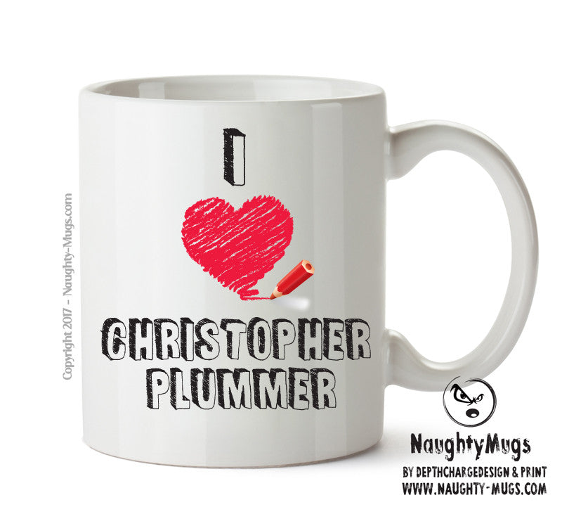 I Love Christopher Plummer Celebrity Mug Gift Office Mug Funny Humour