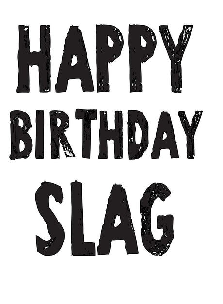 HAPPY BIRTHDAY SLAG! RUDE NAUGHTY INSPIRED Adult Personalised Birthday Card