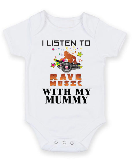 I Listen to Rave Music With My Mummy Baby Grow Bodysuit
