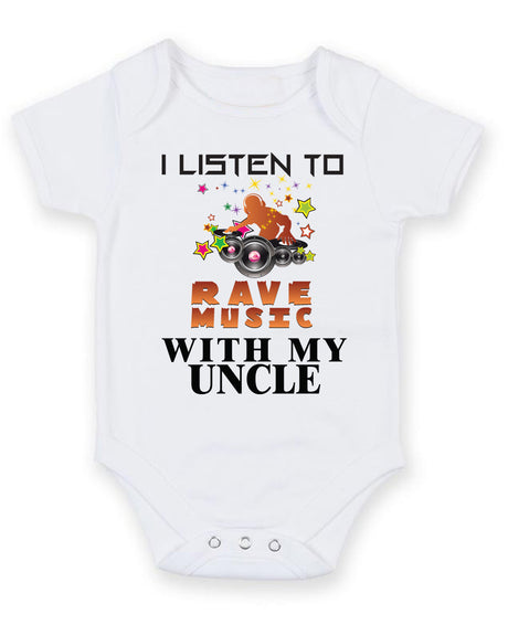 I Listen to Rave Music With My Uncle Baby Grow Bodysuit