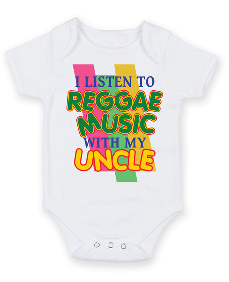I Listen to Reggae Music With My Uncle Baby Grow Bodysuit