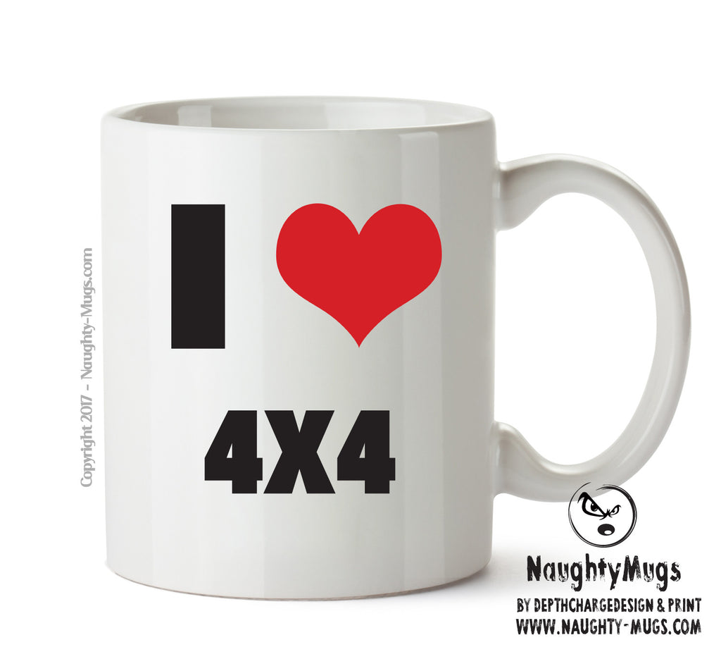 I Love 4x4 - Novelty Printed Mug