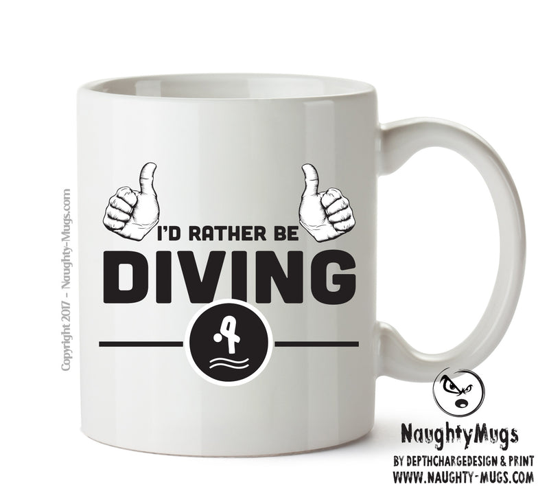 I'd Rather Be DIVING Personalised FUNNY OCCUPATION RUDE ADULT OFFICE MUG