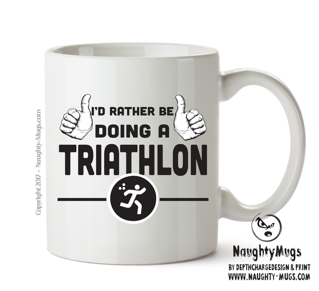 I'd Rather Be Doing A Triathlon Personalised FUNNY OCCUPATION RUDE ADULT OFFICE MUG