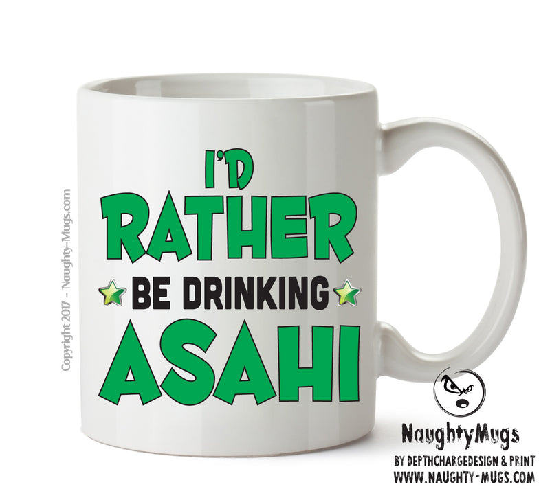 Id Rather Be Asahi Personalised FUNNY OCCUPATION RUDE ADULT OFFICE MUG