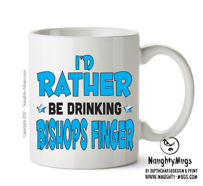 Id Rather Be Bishops Finger Personalised FUNNY OCCUPATION RUDE ADULT OFFICE MUG