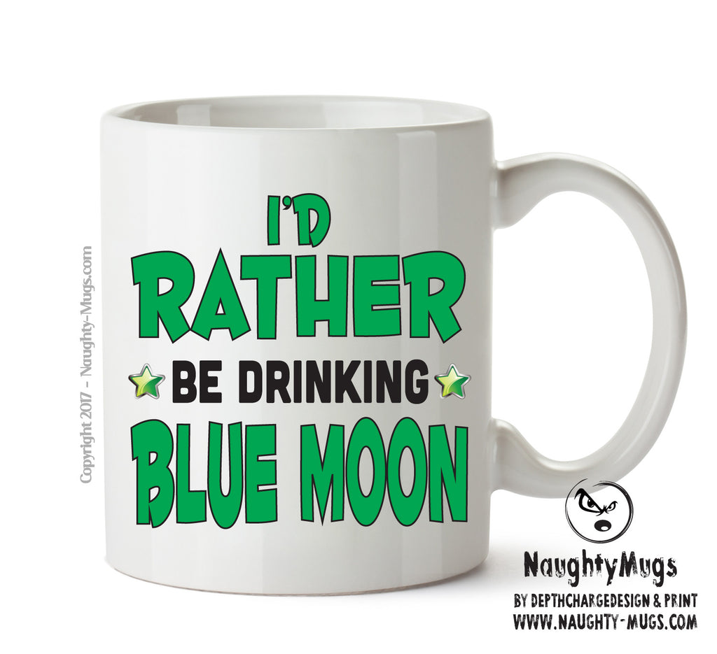 Id Rather Be Blue Moon Personalised FUNNY OCCUPATION RUDE ADULT OFFICE MUG