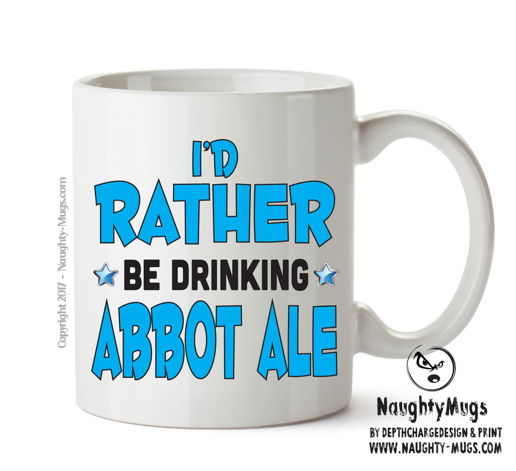I'd Rather Be DRINKING Abbot Ale Personalised FUNNY OCCUPATION RUDE ADULT OFFICE MUG