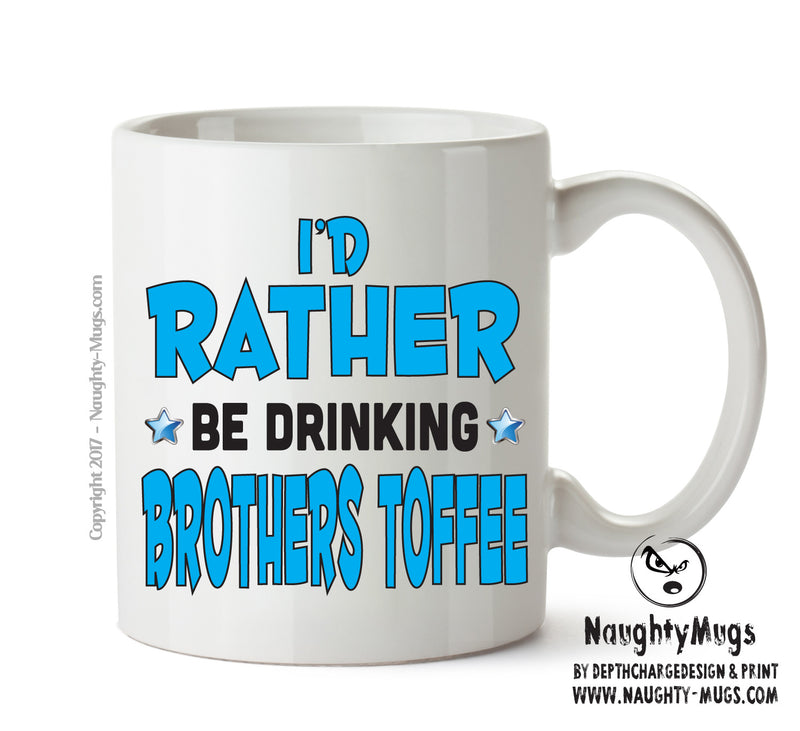 I'd Rather Be DRINKING Brothers Toffee Personalised FUNNY OCCUPATION RUDE ADULT OFFICE MUG