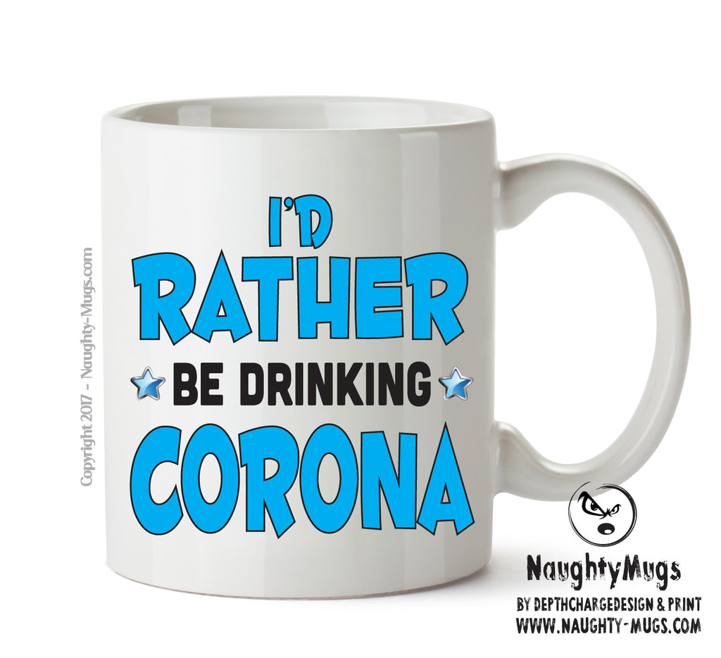 I'd Rather Be DRINKING Corona Personalised FUNNY OCCUPATION RUDE ADULT OFFICE MUG
