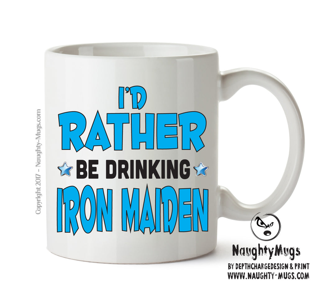 I'd Rather Be DRINKING Iron Maiden Personalised FUNNY OCCUPATION RUDE ADULT OFFICE MUG