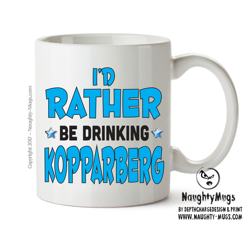 I'd Rather Be DRINKING Kopparberg Personalised FUNNY OCCUPATION RUDE ADULT OFFICE MUG