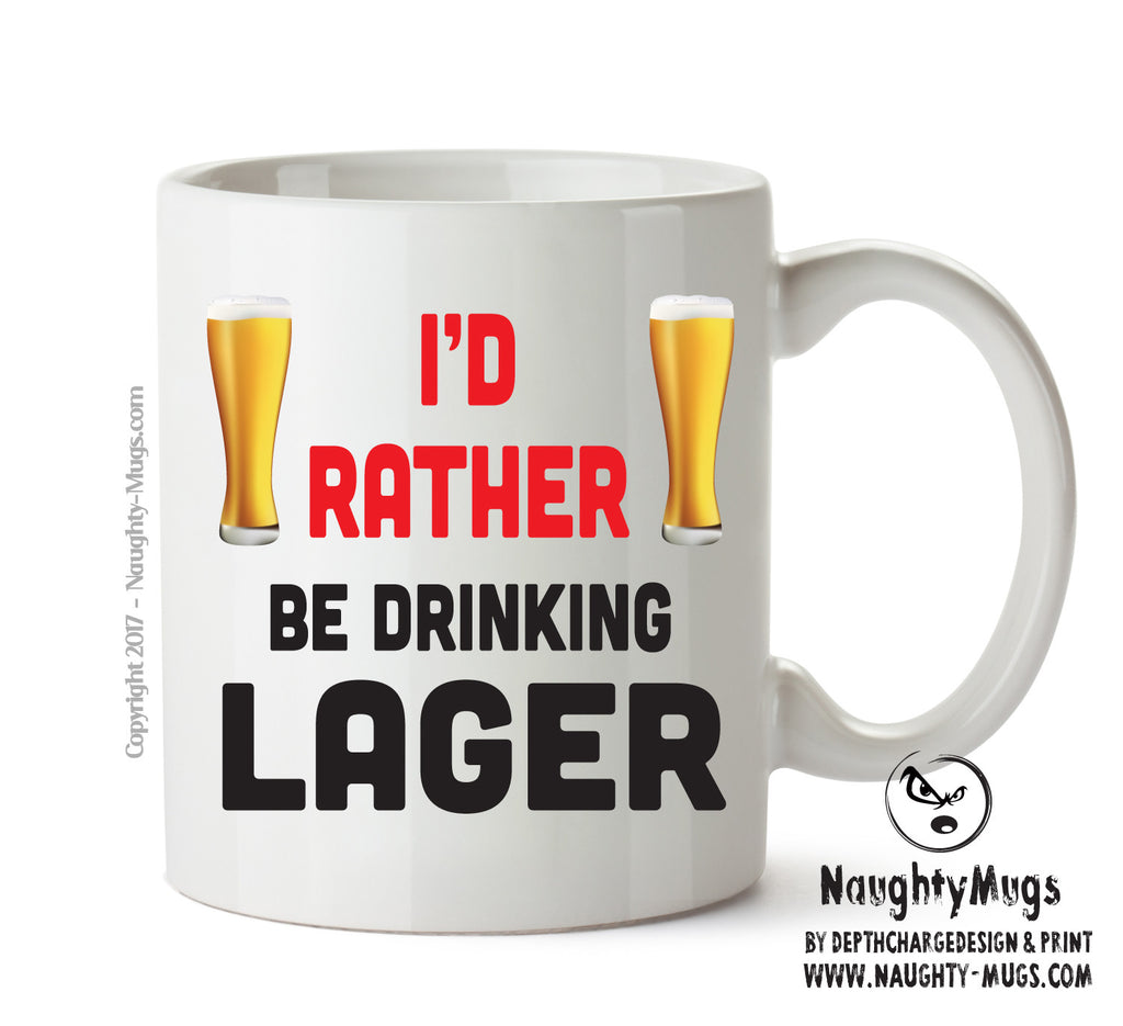 I'd Rather Be DRINKING Lager Personalised FUNNY OCCUPATION RUDE ADULT OFFICE MUG