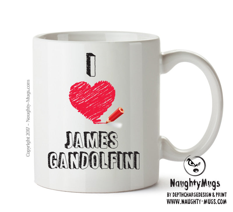 I Love James Gandolfini Celebrity Mug Gift Office Mug Funny Humour
