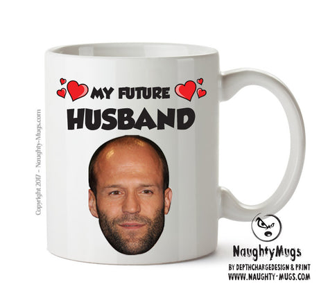 My Future Husband Jason Statham Celebrity Face Mug