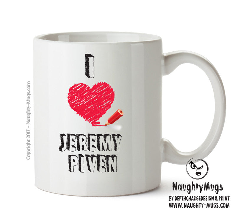 I Love Jeremy Piven Celebrity Mug Gift Office Mug Funny Humour