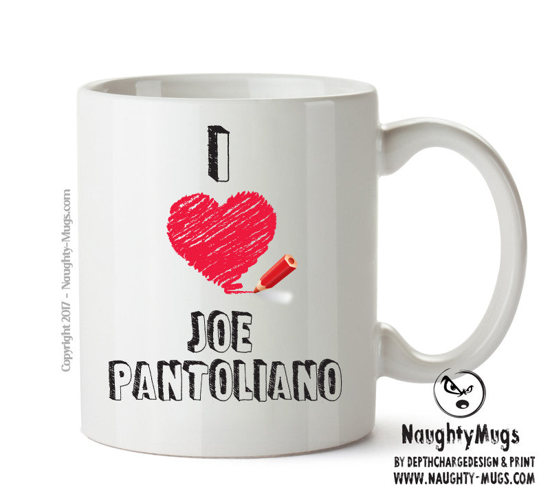 I Love Joe Pantoliano Celebrity Mug Gift Office Mug Funny Humour