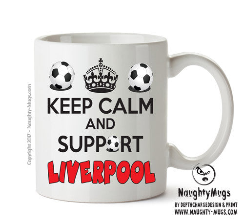 Keep Calm And Support Liverpool Mug Football Mug Adult Mug Gift Office Mug Funny Humour