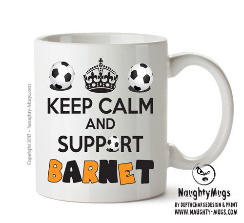 Keep Calm And Support Barnet Mug Football Mug Adult Mug Gift Office Mug Funny Humour