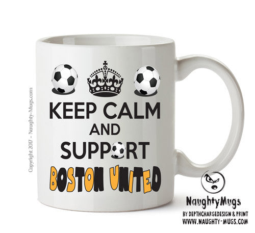 Keep Calm And Support Boston United Mug Football Mug Adult Mug Gift Office Mug Funny Humour